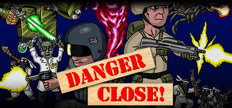 Danger Close!