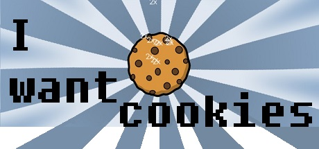 I want cookies