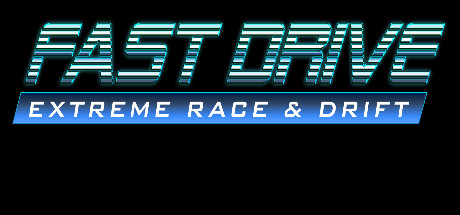 FAST DRIVE: Extreme Race & Drift