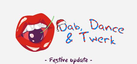 Dab, Twerk & Dance