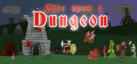 Once upon a Dungeon