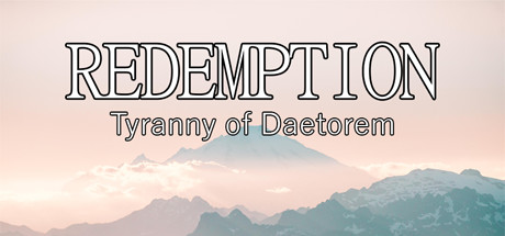 Redemption: Tyranny of Daetorem