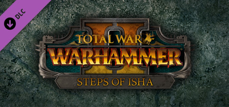 Total War: WARHAMMER II - Steps of Isha