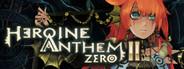 Heroine Anthem Zero:Episode 2