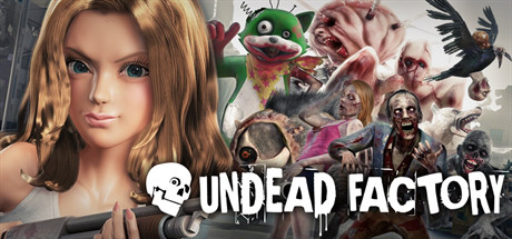 UNDEAD FACTORY