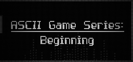 ASCII Game Series: Beginning