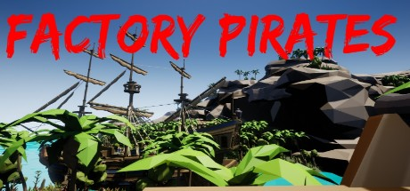 Factory pirates