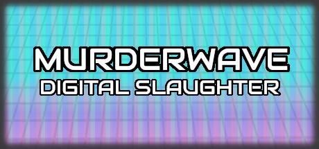 Murderwave: Digital Slaughter