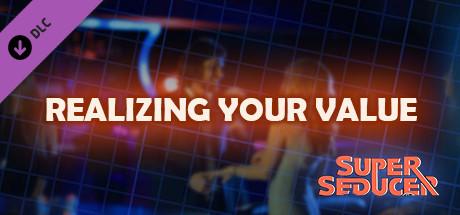 Super Seducer - Bonus Video 1: Realizing Your Value
