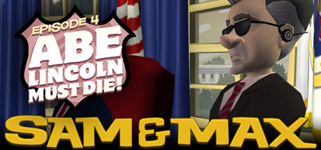 Sam & Max 104: Abe Lincoln Must Die!