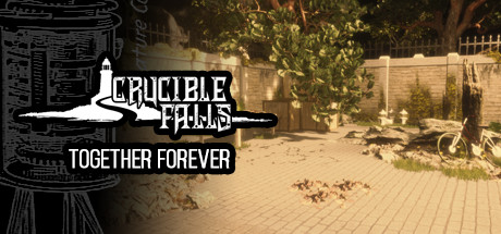 Crucible Falls: Together Forever