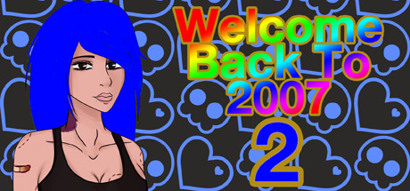 Welcome Back To 2007 2