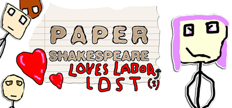 Paper Shakespeare: Loves Labor(s) Lost