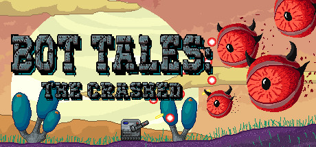 Bot Tales: The Crashed