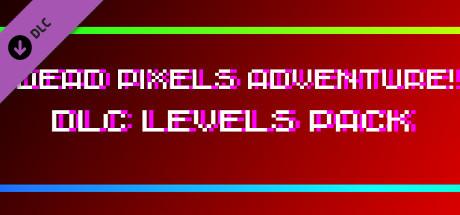 !Dead Pixels Adventure! - DLC Levels pack