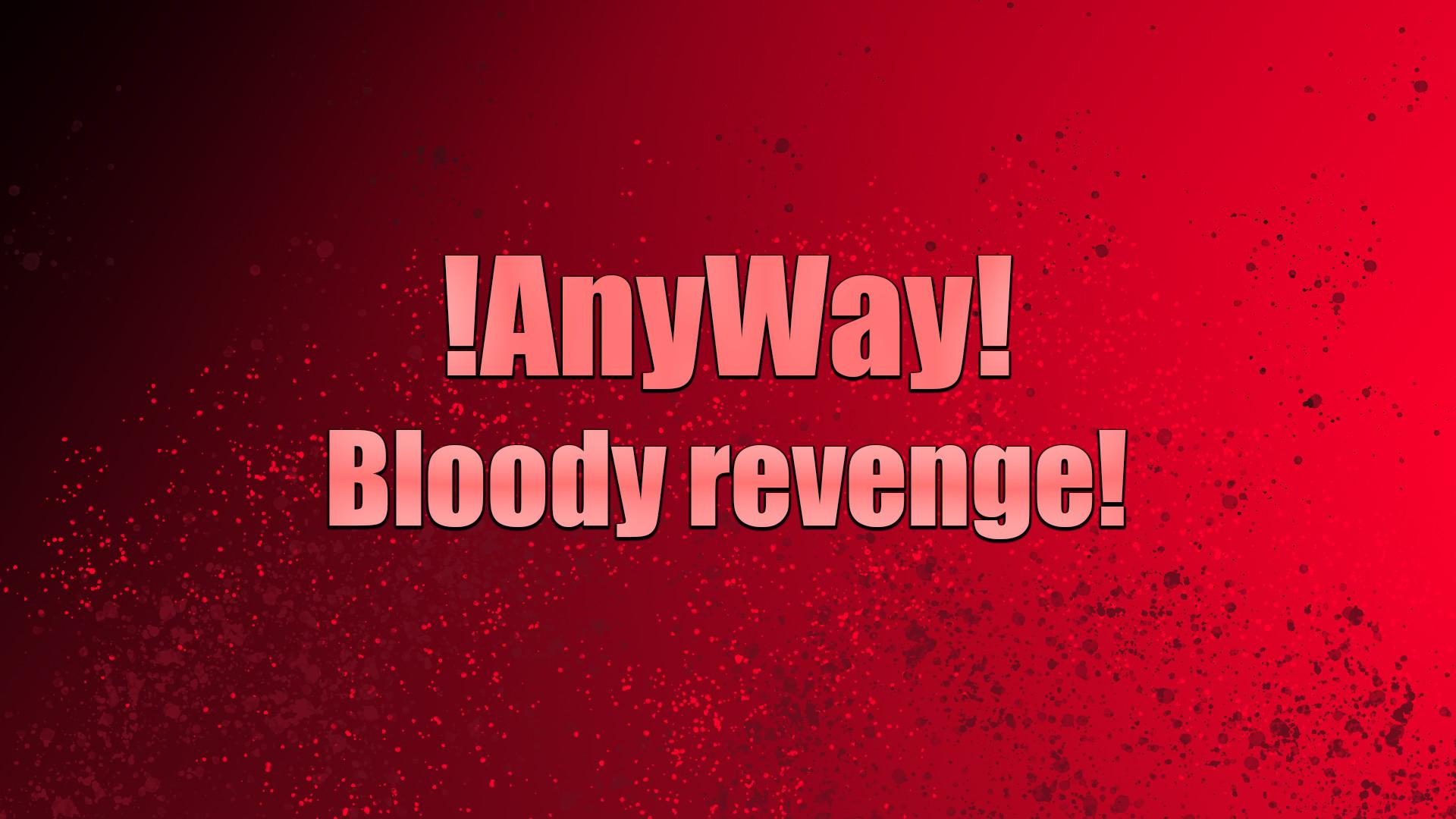 AnyWay! - Bloody revenge! screenshot