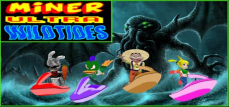 Miner Ultra Wild Tides