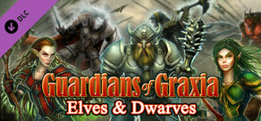 Guardians of Graxia: Elves & Dwarves