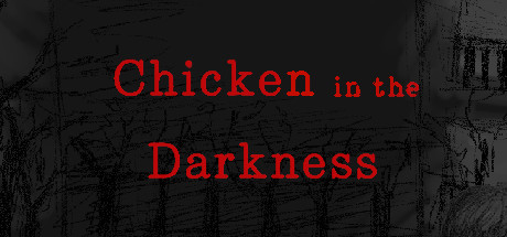 Chicken in the Darkness
