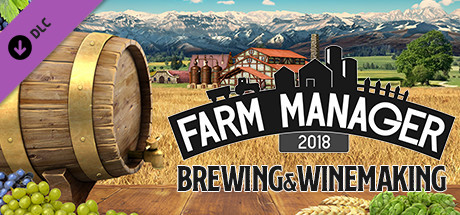 Farm Manager 2018 - Brewing & Winemaking DLC