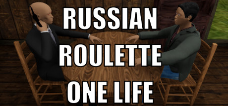 Russian Roulette: One Life