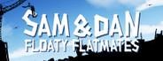 Sam & Dan: Floaty Flatmates