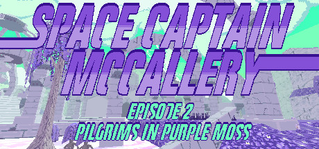 Space Captain McCallery - Episode 2: Pilgrims in Purple Moss
