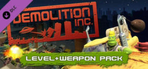 Demolition Inc - Level & Weapon DLC