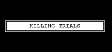 Killing Trials