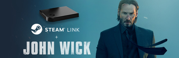 Steam Link + John Wick