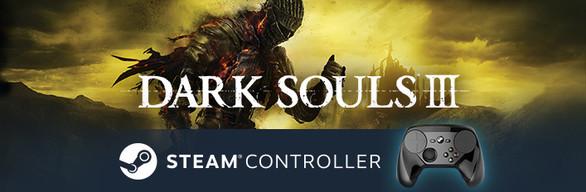 DARK SOULS III + Steam Controller Bundle