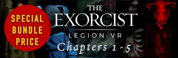 The Exorcist Bundle - Legion VR - Chapter 1: First Rites & Chapter 2: Idle Hands