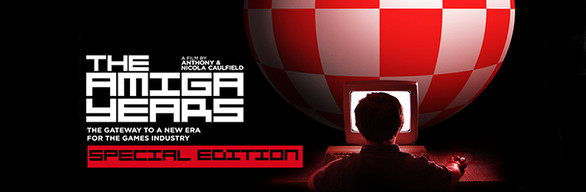 From Bedrooms to Billions: The Amiga Years - Special Edition Upgrade
