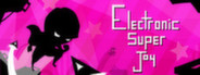 Electronic Super Joy + Bonus Content