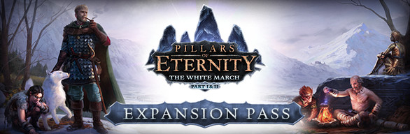 Pillars of Eternity - The White March Expansion Pass