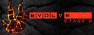 Evolve Stage 2