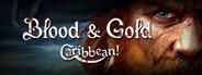 Blood & Gold: Caribbean!