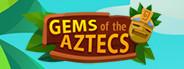 Gems of the Aztecs