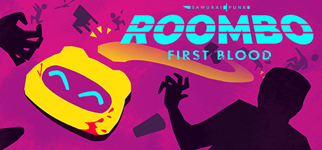 Roombo: First Blood - JUSTICE SUCKS