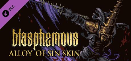 Blasphemous - 'Alloy of Sin' Character Skin