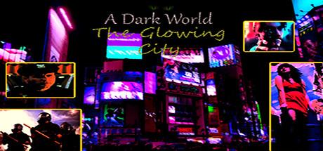 A Dark World: The Glowing City