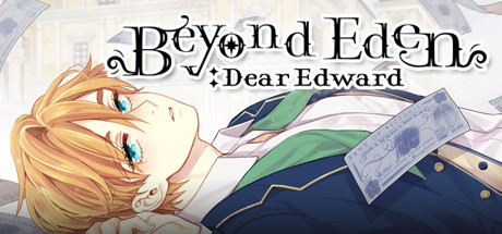 Beyond Eden: Dear Edward