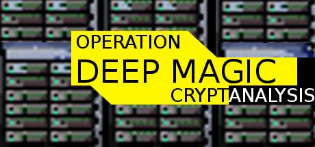 Operation Deep Magic: Cryptanalysis Cover Image