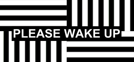 Please Wake Up