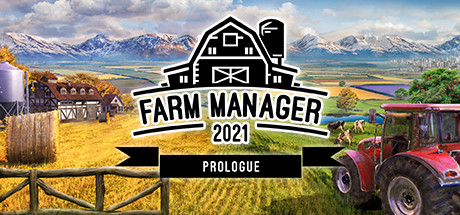 Farm Manager 2021: Prologue