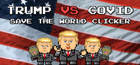 Trump VS Covid: Save The World Clicker