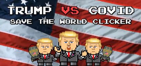 Trump VS Covid: Save The World Clicker