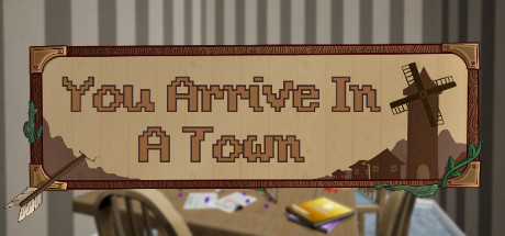You Arrive in a Town