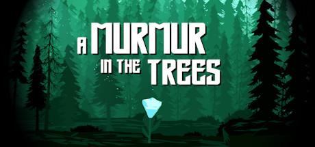 A Murmur in the Trees