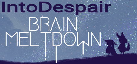 Brain Meltdown - Into Despair